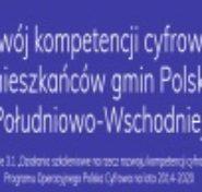 """Konkurs-grantowy-w-ramach-projektu-""""Rozwój-kompetencji-cyfrowych-mieszkańców-gmin-Polski-Południowo-Wschodniej"""""""